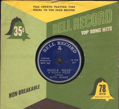 Adams, Ruth - Hoola Hoop/Call Me (by Billy Maxwell on flip-side)(RARE 7 inch 78 rpm record, small spindle hole, with vintage Bell company sleeve) - NM9/ - 78 rpm