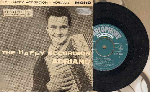 Adriano - The Happy Accordion: The Happy Hobo/Folies Bergere/The Wee Boy Of Brussels/Baffi (vinyl EP record with removable spindle adapter, British Pressing with picture cover)(sol) - NM9/VG7 - 45 rpm Records