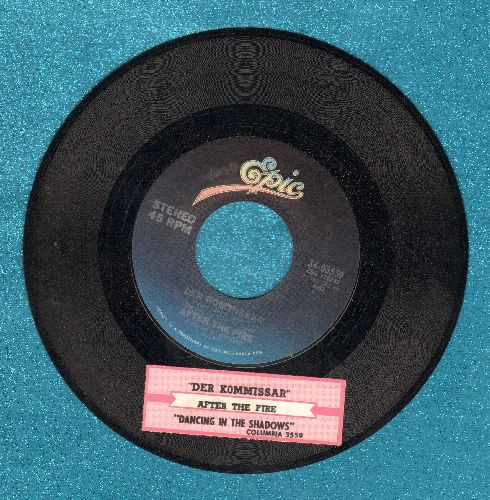 After The Fire - Der Kommissar (Don't Turn Around)/Dancing In The Shadows (with juke box label) - EX8/ - 45 rpm Records