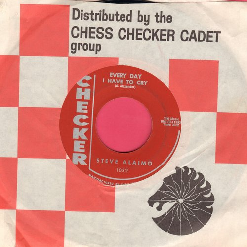 Alaimo, Steve - Every Day I Have To Cry/Little Girl (with Checker company sleeve) - NM9/ - 45 rpm Records