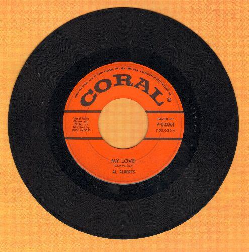 Alberts, Al - My Love/Willingly  - VG7/ - 45 rpm Records