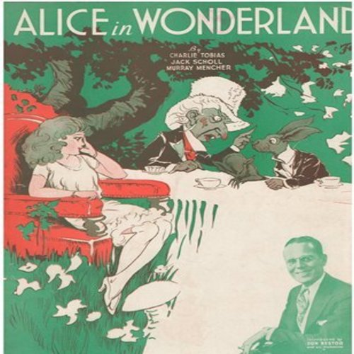 Alice In Wonderland - Alice In Wonderland - Vintage 1933 SHEET MUSIC of a novelty song made popular by Don Bestor & His Orchestra, BEAUTIFUL cover art! (This is SHEET MUSIC, not any other kind of media) - VG7/ - Sheet Music