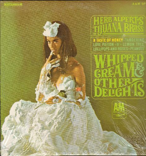 Alpert, Herb & The Tijuana Brass - Whipped Cream & Other Delights: A Taste Of Honey, Love Potion No. 9, Ladyfingers, Peanuts (very 'Interesting' cover photo!) (vinyl MONO LP record, still in shrink wrap, NICE condition!) - NM9/NM9 - LP Records