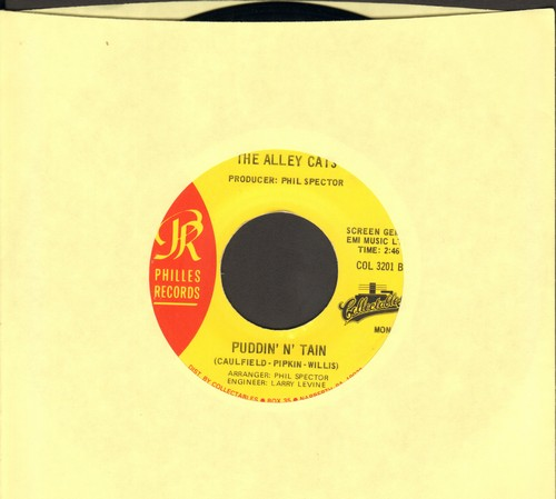 Alley Cats - Puddin N' Tain (Ask Me Again I'll Tell You The Same)/Then He Kissed Me (by The Crystals on flip-side) (re-issue) - M10/ - 45 rpm Records