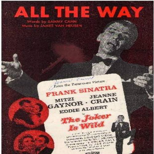Sinatra, Frank - All The Way - SHEET MUSIC for the song made famous by Frank Sinatra, featured in the Film -The Joker's Wild- (THIS IS SHEET MUSIC, NOT ANY OTHER KIND OF MEDIA!) - EX8/ - Sheet Music