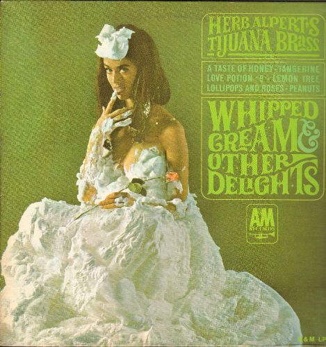Alpert, Herb & The Tijuana Brass - Whipped Cream & Other Delights: (Mono) A Taste Of Honey, Love Potion No. 9, Ladyfingers, Peanuts (very 'Interesting' cover photo!) (vinyl MONO LP record) - NM9/EX8 - LP Records
