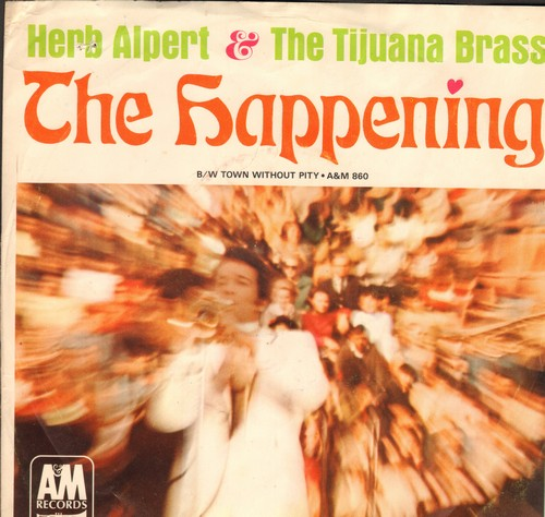 Alpert, Herb & The Tijuana Brass - The Happening/Town Without Pitty (with picture sleeve and juke box label) (bb) - EX8/VG7 - 45 rpm Records