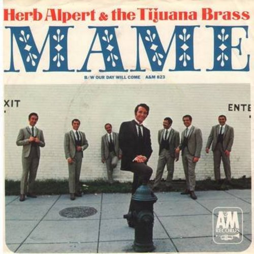 Alpert, Herb & The Tijuana Brass - Mame/Our Day Will Come (with picture sleeve) - NM9/EX8 - 45 rpm Records