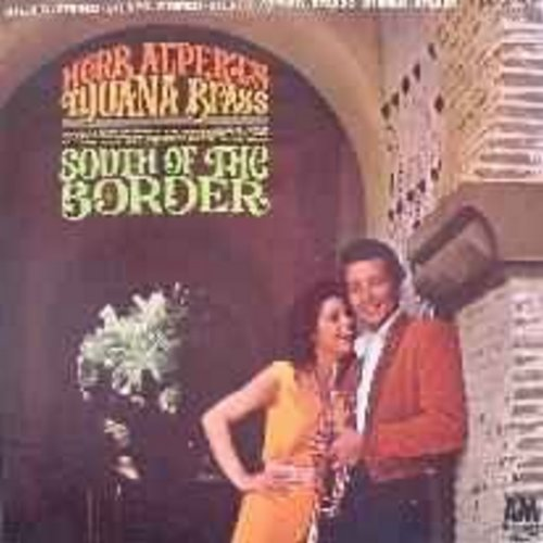 Alpert, Herb & The Tijuana Brass - South Of The Border: El Presidente, The Girl From Ipanema, Salud Amor Y Dinero (vinyl STEREO LP record) - NM9/EX8 - LP Records