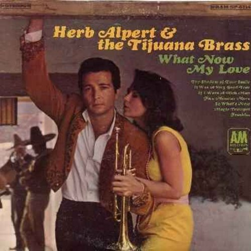 Alpert, Herb & The Tijuana Brass - What Now My Love: It Was A Very Good Year, If I Were A Rich Man, Magic Trumpet, The Shadow Of Your Smile (vinyl STEREO LP record) - NM9/NM9 - LP Records