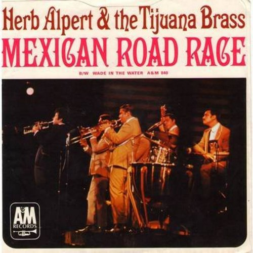 Alpert, Herb & The Tijuana Brass - Mexican Road Race/Wade In The Water (with picture sleeve) - M10/NM9 - 45 rpm Records