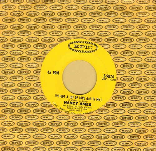 Ames, Nancy - I've Got A Lot Of Love (Left In Me)/Friends And Lovers Forever (with Epic company sleeve) (heavy wol) - EX8/ - 45 rpm Records