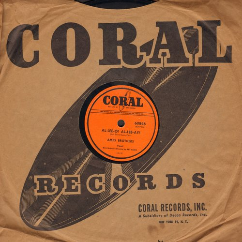 Ames Brothers - Al-lee-o! Al-lee-ay!/My Favorite Song (10 inch 78rpm record with Coral company sleeve) - EX8/ - 78 rpm