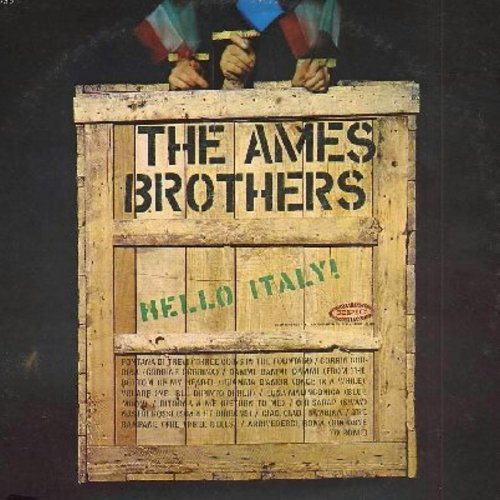 Ames Brothers - Hello Italy!: Fontana Di Trevi (Three Coins In The Fountain), Corrin Corrina, Volare, Luna Malinconica (Blue Moon), Chi Sara? (Sway), Ciao Ciao Bambina, Arrivederci Roma (vinyl MONO LP record, DJ advance copy) - M10/EX8 - LP Records
