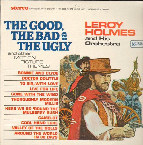 Holmes, Leroy & His Orchestra - The Good, The Bad & The Ugly and other Motion Picture Themes: Bonnie & Clyde, Doctor Dolittle, Gone With The Wind, Camelot (vinyl STEREO LP record, NICE condition!) - NM9/NM9 - LP Records