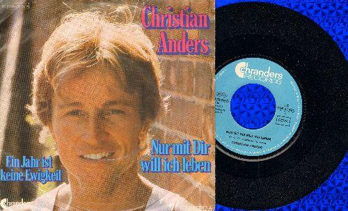 Anders, Christian - Nur mit dir will ich leben/Ein Jahr ist keine Ewigkeit (German Pressing with picture sleeve, sung in German) - NM9/VG7 - 45 rpm Records