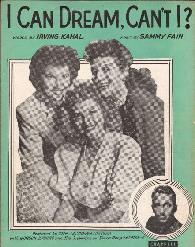 Andrews Sisters - I Can Dream, Can't I? - Vintage SHEET MUSIC for the song made popular by The Andrews Sisters -   (This is SHEET MUSIC, not any other kind of media!) - EX8/ - Sheet Music