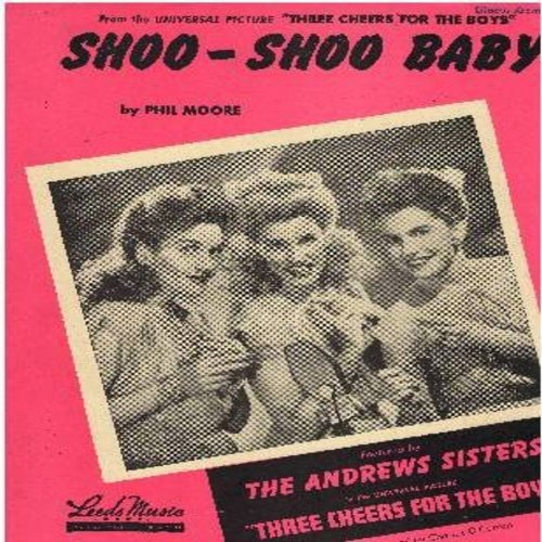 Andrews Sisters - Shoo-Shoo Baby - Vintage SHEET MUSIC for the song made popular by the Andrews Sisters in the film -Three Cheers For The Boys- (This is SHEET MUSIC, not any other kind of media!) - EX8/ - Sheet Music