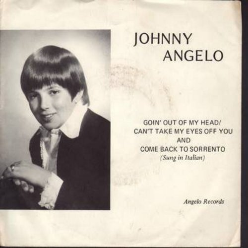 Angelo, Johnny - Goin' Out Of My Head/Can't Take My Eyes Off You/Come Back To Sorrento (sung in Italian) (with picture sleeve) - M10/EX8 - 45 rpm Records