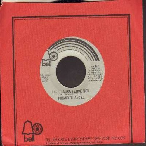 Angel, Johnny T. - Tell Laura I Love Her/The Way I Feel Tonight (with Bell company sleeve) - EX8/ - 45 rpm Records