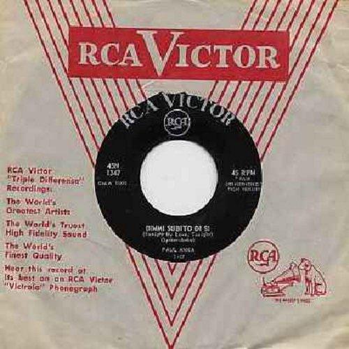 Anka, Paul - Dimmi subito di si (Tonight, My Love, Tonight)/Un ricordo per te (Italian Pressing, sung in Italian, with RCA company sleeve) - EX8/ - 45 rpm Records