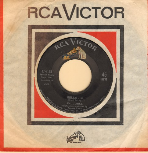 Anka, Paul - Hello Jim/You've Got The Nerve To Call This Love (with vintage RCA company sleeve, sol) - EX8/ - 45 rpm Records