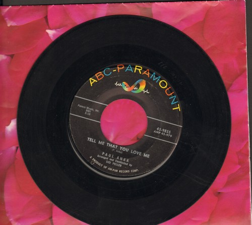 Anka, Paul - Tell Me That You Love Me (over-looked FANTASTIC flip-side! - the ULTIMATE Vintage Rock & Roll Sound!)/I Love You, Baby  - VG6/ - 45 rpm Records