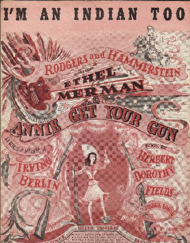 Merman, Ethel - I'm An Indian Too - Vintage SHEET MUSIC from the Rodgers & Hammerstein Musical -Annie Get Your Gun-, originated on stage by Ethel Merman (NICE cover art!) - EX8/ - Sheet Music
