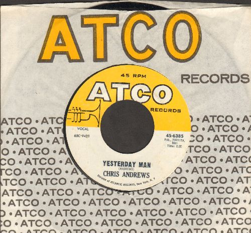 Andrews, Chris - Yesterday Man/Too Bad You Don't Want Me (MINT condition with Atco company sleeve) - M10/ - 45 rpm Records