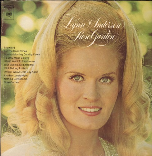 Anderson, Lynn - Rose Garden: Snowbird, It's Only Make Believe, I Don't Want To Play House, Your Sweet Love Lifted Me, For The Good Times (vinyl STEREO LP record) - EX8/VG7 - LP Records