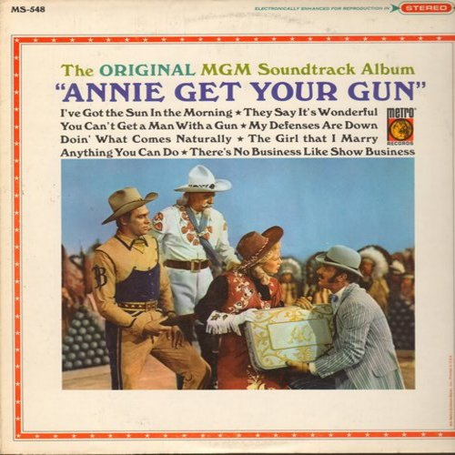 Annie Get Your Gun - Annie Get Your Gun - Original MGM Soundtrack Album: Anything You Can Do, They Say It's Wonderful, Doin' What Comes Naturally, You Can't Get A Man With A Gun (vinyl MONO LP record) - NM9/EX8 - LP Records