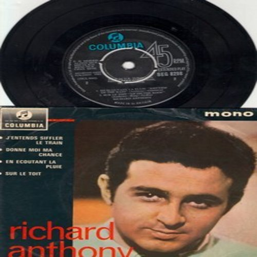 Anthony, Richard - J'entends Siffler Le Train (500 Miles)/Donne Moi Ma Chance (Too Late To Worry)/Sur Le Toit (Up On The Roof)/En Ebcoutant La Pluie (Rhythm Of The Rain) (British Pressing, sung in French, with picture sleeve, removable spindle adapter) -