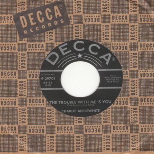Applewhite, Charlie - The Trouble With Me Is You/This Heart I Bring (with vintage Decca company sleeve) - NM9/ - 45 rpm Records