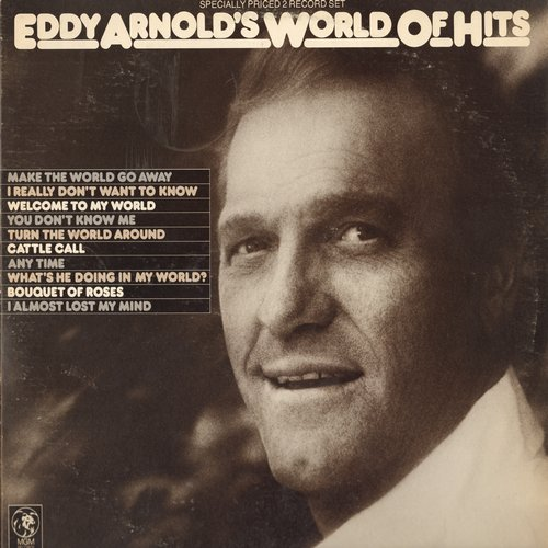 Arnold, Eddy - Eddy Arnold's World Of Hits: Make The World Go Away, I Really Don't Want To Know, My Special Angel (2 vinyl LP record set, gate-fold cover) - NM9/EX8 - LP Records