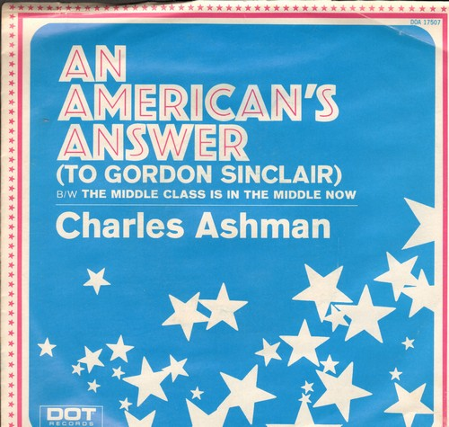 Ashman, Charles - An American Answer (To Gordon Sinclair)/The Middle Class Is In The Middle Now (DJ advance pressing with picture sleeve, song lyrics on back of sleeve) - M10/NM9 - 45 rpm Records