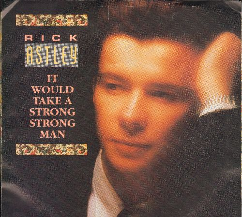 Astley, Rick - It Would Take A Strong Strong Man/You Move Me (with RCA company sleeve) - EX8/EX8 - 45 rpm Records