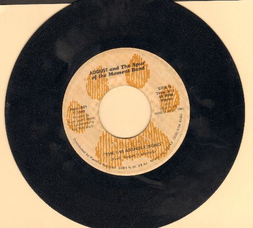 August & The Spur of the Moment Band - The I-95 As*hole Song Were You Born An As*hole, Or Did You Work At It All Your Life?/Lost Horizons (Risque humor!) - VG7/ - 45 rpm Records