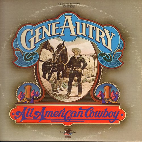 Autry, Gene - All American Cowboy/South Of The Border: Back In The Saddle Again,  In A Little Spanish Town, Vaya Con Dios (2 vinyl LP record set, gate-fold cover, 1976 issue of vintage recordings) - NM9/EX8 - LP Records