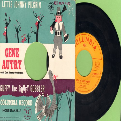 Autry, Gene - Little Johnny Pilgrim/Guffy The Goofy Gobbler (with picture sleeve) - NM9/EX8 - 45 rpm Records
