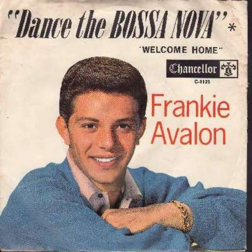 Avalon, Frankie - Welcome Home/Dance The Bossa Nova (with picture sleeve) - EX8/VG7 - 45 rpm Records