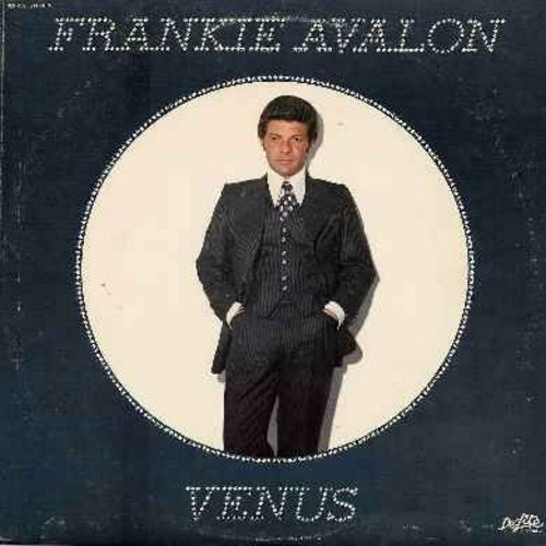 Avalon, Frankie - Venus: It's Never Too Late, When I Said I Loved You, I Got To Sing, Thank You For The Extra Sunrise, Venus (4:50 minute Disco Version!) (vinyl LP record) - NM9/VG7 - LP Records