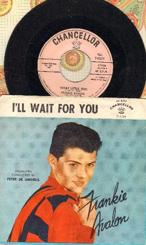 Avalon, Frankie - I'll Wait For You/What Little Girl (with picture sleeve, wos) - EX8/EX8 - 45 rpm Records
