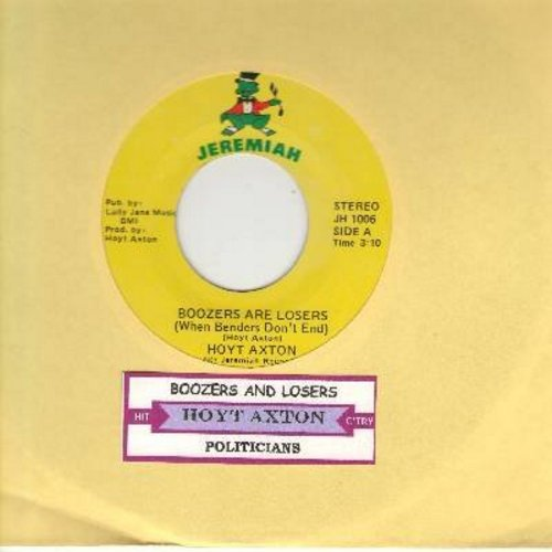 Axton, Hoyt - Boozers Are Losers (When Benders Don't End)/Politicians (with juke box label) - NM9/ - 45 rpm Records