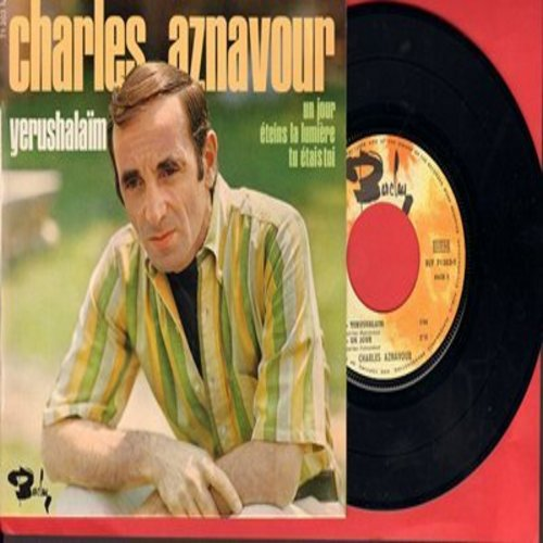 Aznavour, Charles - Yerushalaim/Un Jour/Eteins La Lumiere/Tu Etais Toi (vinyl EP record with picture sleeve, French Pressing, sung in French) - NM9/NM9 - 45 rpm Records