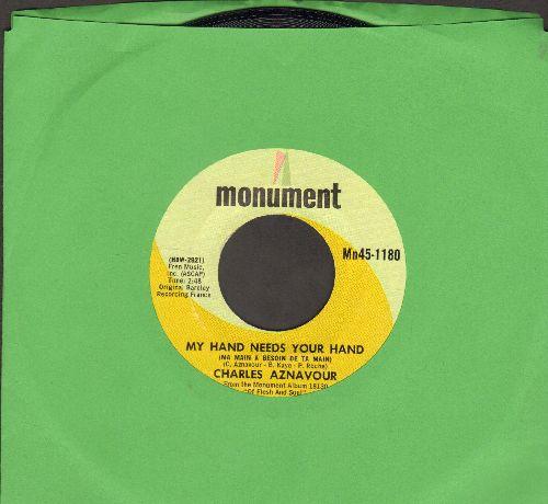 Aznavour, Charles - My Hand Needs Your Hand (Ma Main A Besion De Ta Main)/All Those Pretty Girls (Jolie Mome De Mon Quartier) - NM9/ - 45 rpm Records