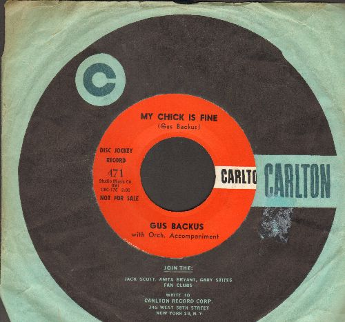 Backus, Gus - My Chick Is Fine/You Can't Go It Alone (RARE DJ advance pressing of Vintage Rock & Roll 2-Sider, with Carlton company sleeve) - EX8/ - 45 rpm Records
