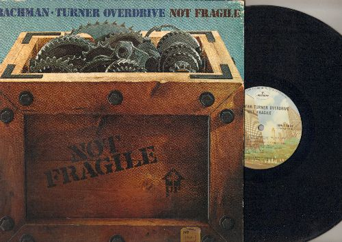 Bachman-Turner Overdrive - Not Fragile: You Ain't Seen Nothing Yet, Sledgehammer, Blue Moanin' (vinyl STEREO LP record, gate-fold cover) - EX8/VG7 - LP Records
