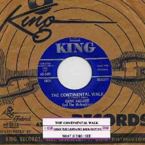 Ballard, Hank & The Midnighters - The Continental Walk/What Is This I See (with RARE vintage King company sleeve) - VG7/ - 45 rpm Records