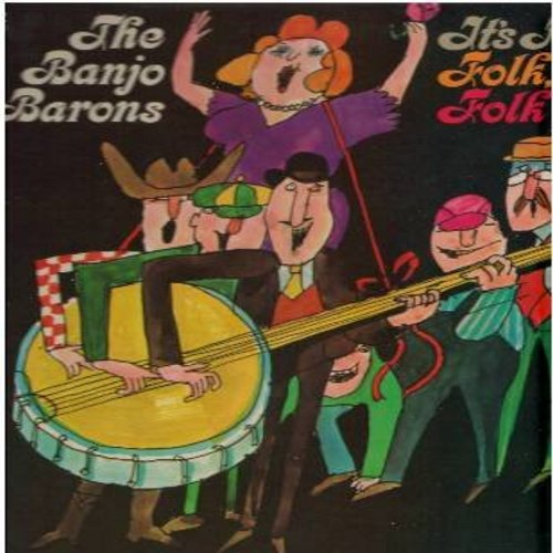 Banjo Barons - It's A Folk, Folk, Folk, Folk World: Where Have All The Flowers Gone?, Hammer Song, Blowin' In The Wind, Greenfields, El Paso (vinyl MONO LP record, NICE condition!) - M10/NM9 - LP Records