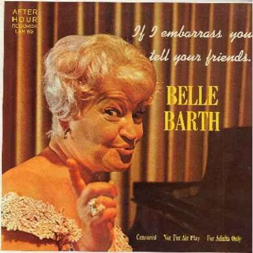 Barth, Belle - If I Embarrass You Tell Your Friends - The best known of Belle Barth's LIVE stage performances! Not for mixed company, for good-old-fashioned night-out-on-the-town comedy fans! (vinyl MONO LP record) - NM9/EX8 - LP Records